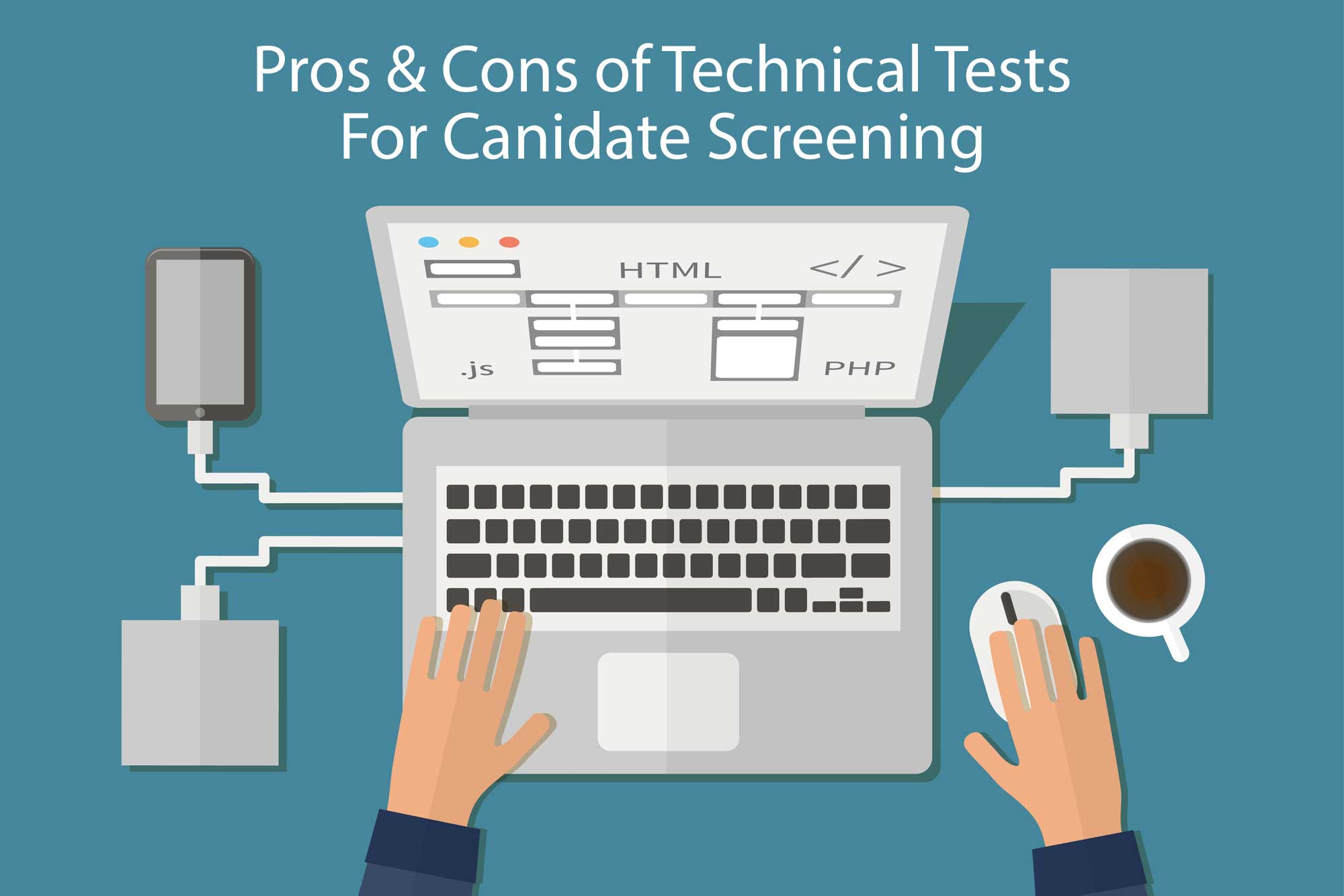 does technical testing help you make the best hiring decision pros and cons of technical testing